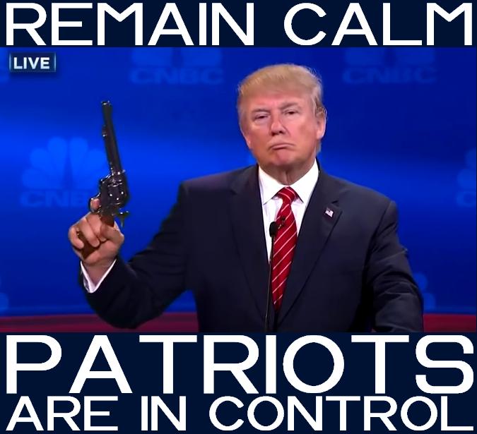 Trump Remain Calm Patriots Are In Control